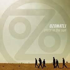 Ozomatli / Place In The Sun / Vanguard