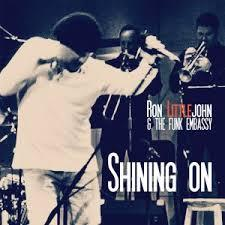 Ron Littlejohn & The Funk Embassy / Shine On / Thierry Matrat