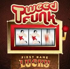Tweed Funk / First Name Lucky / Tweed Funk