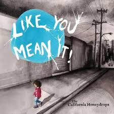 California Honeydrops / Like You Mean It / TubTone