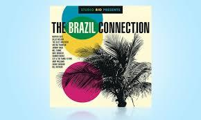 Various Artists / Studio Rio Presents The Brazil Connection / Legacy