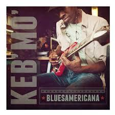 Keb Mo /  BluesAmericana / Kind of Blue