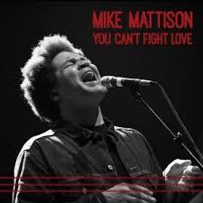 Mike Mattison / You Can't Fight Love / LandSlide