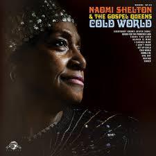 Naomi Shelton & Gospel Queens / Cold World / DapTone