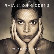 Rhiannon Giddens / Tomorrow Is My Turn / Nonesuch