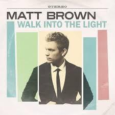 Matt Brown / Walk Into the Light / Rock Ridge