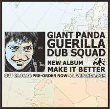 Giant Panda Guerilla Dub Squad / Make It Better / RootFire CoOperative