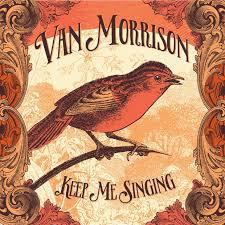 Van Morrison / Keep Me Singing / Caroline