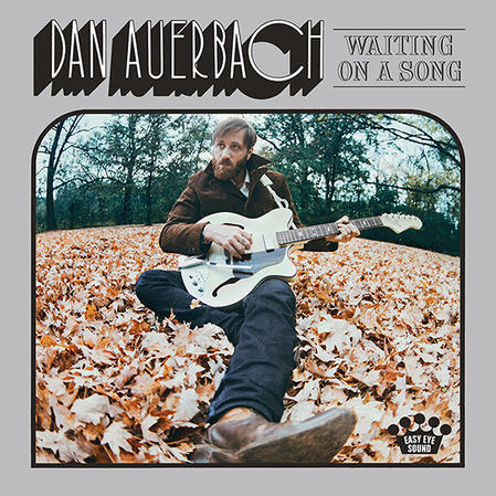 Dan Auerbach / Waiting On A Song / Easy Eye Sound