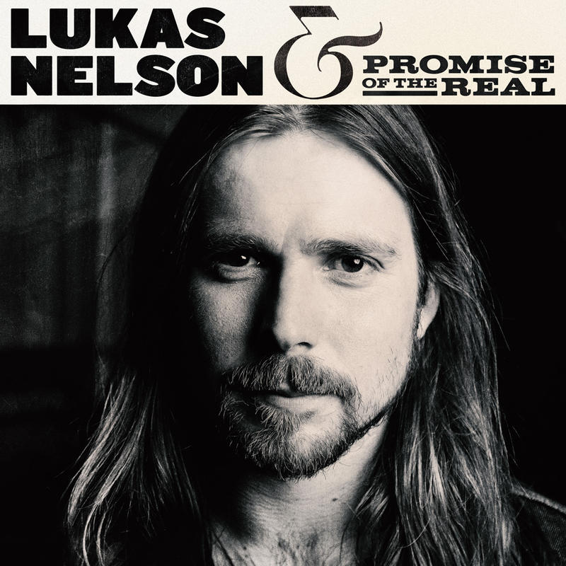 Lukas Nelson & Promise Of The Real / Lukas Nelson & Promise Of The Real / Fantasy