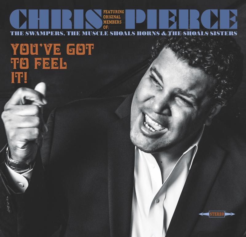Chris Pierce / You've Got To Feel It /Calabama