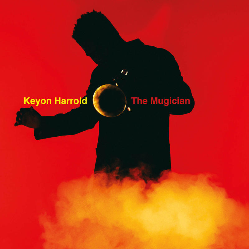 Keyon Harrold / The Mugician / Legacy
