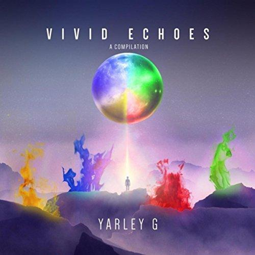 Yarley G / Vivid Echoes: A Compilation / Yarley Music