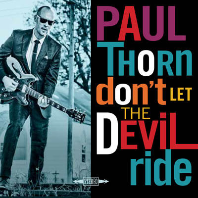 Paul Thorn / Don't Let the Devil Ride / Perpetual Obscurity