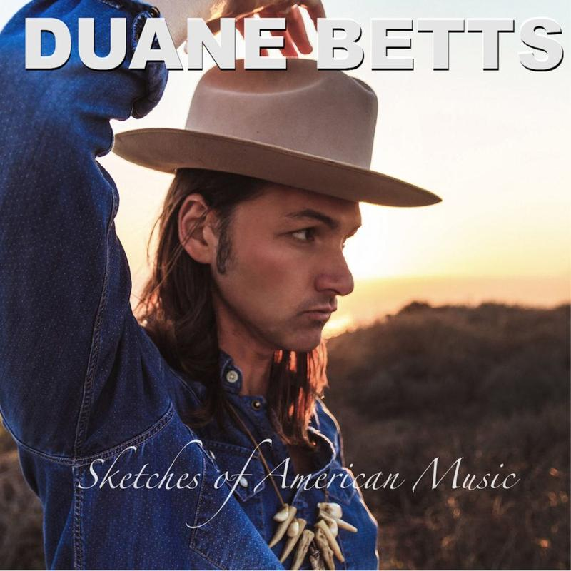 Duane Betts / Sketches of American Music / Duane Betts