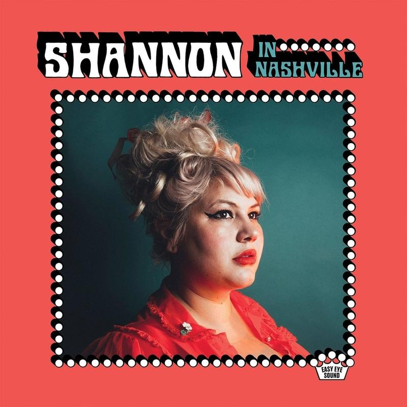 Shannon Shaw / Shannon In Nashville / Easy Eye Sound