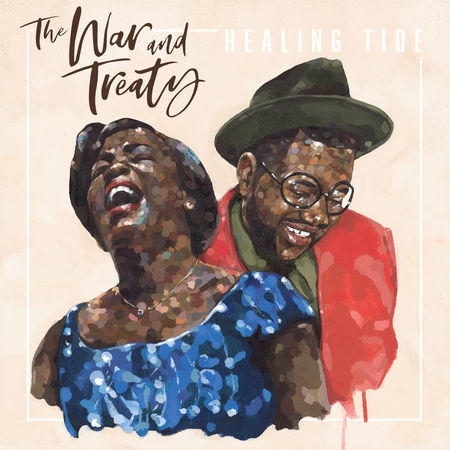 The War and Treaty / Healing Tide / Thirty Tigers