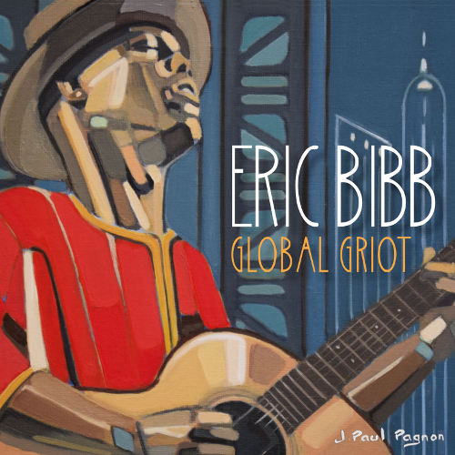 Eric Bibb / Global Griot / Stony Plain