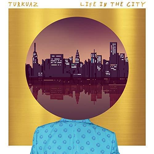 Turkuaz / Life In the City / Electric Habitat