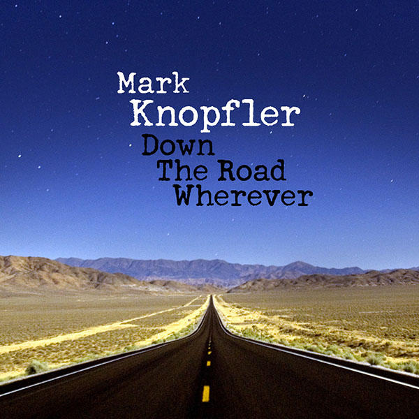 Mark Knopfler / Down the Road Wherever / Blue Note-British Grove