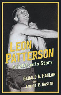 "Gerald Haslam's new book ""Leon Patterson: A California Story"""