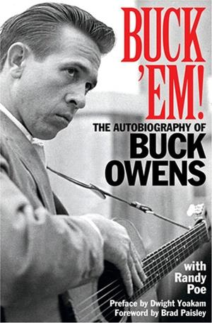 "The new posthumous autobiography of Buck Owens ""Buck 'Em"""