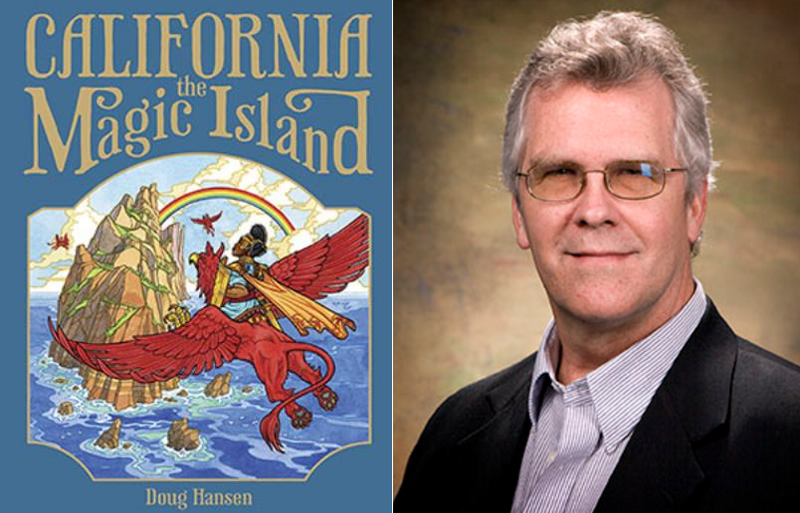 "Doug Hansen, author of ""California The Magic Island"""