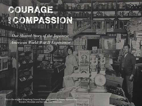 Courage and Compassion: Our Shared Story of the Japanese American WWII Experience is in Kingsburg through February 4th