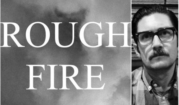 "The new book ""Rough Fire"" by Fresno poet Ronald Dzerigian"