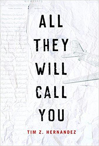 All They Will Call You is a new novel by Fresno author Tim Z. Hernandez