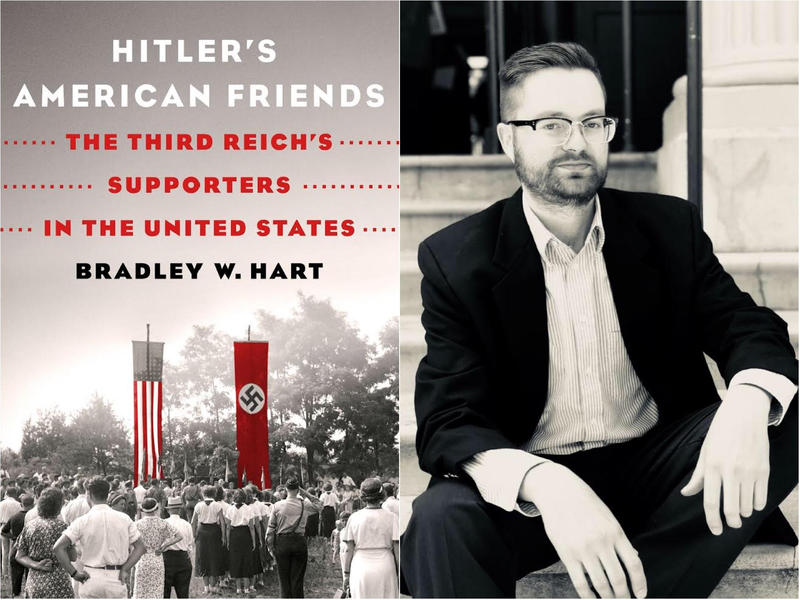 """Bradley Hart is the author or """"Hitler's American Friends: The Third Reich's Supporters in the United States."""""""