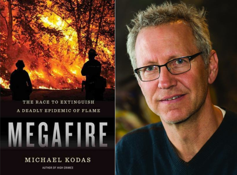 Michael Kodas is the author of the new book Megafire