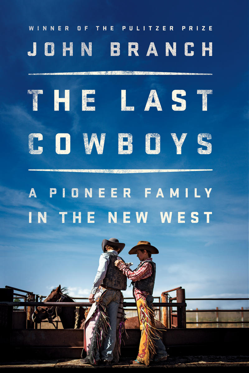The Last Cowboys - A Pioneer Family In the New West is by New York Times journalist John Branch