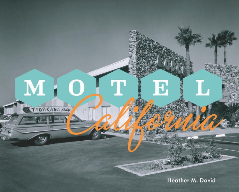 "The cover of the new book ""Motel California"" depicts Fresno's Tropicana Lodge"