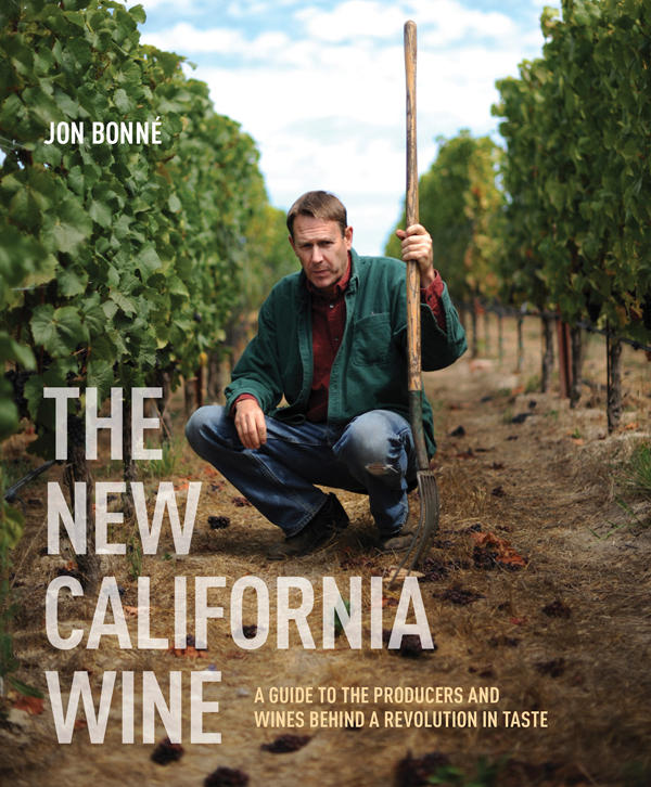 "Jon Bonné's new book ""The New California Wine"""