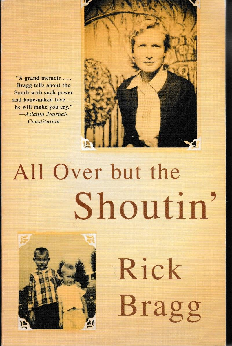 all over but the shoutin Buy a cheap copy of all over but the shoutin' book by rick bragg one reason rick bragg won a pulitzer prize for his feature articles at the new york times is.
