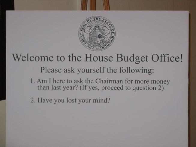 A sign sitting outside State Rep. Silvey's office this session sums up the mood toward any proposed budget increases this year.