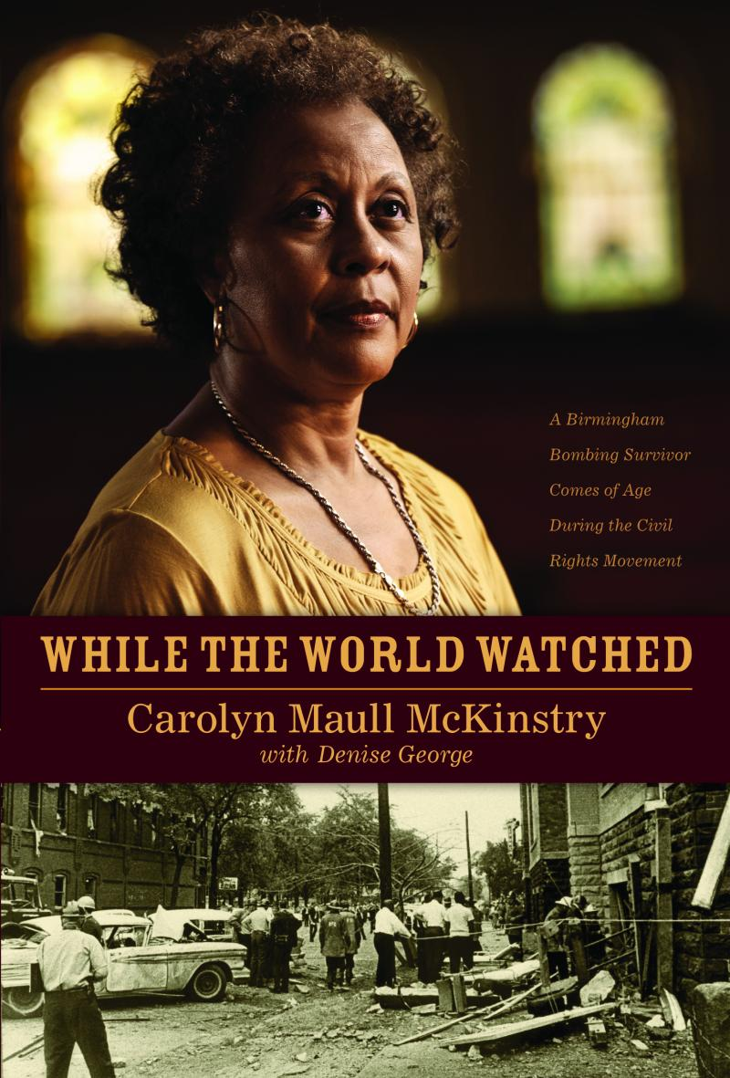 "McKinstry released her memoir, ""While The World Watched,"" in 2011."