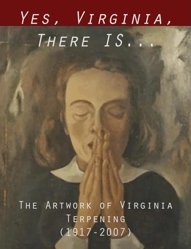 The exhibit's postcard is from Virginia Terpening, Morning Prayer (Self-Portrait), nd.  Oil on board. 28 x 17 inches
