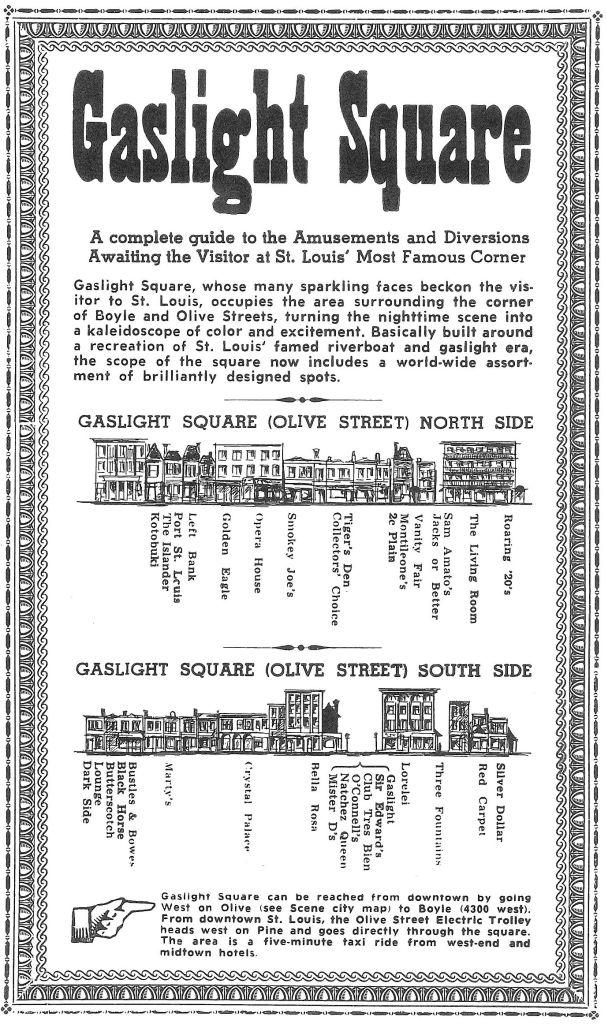 "This map of Gaslight district establishments was published in the arts and entertainment magazine, the ""St. Louis Scene,"" in May, 1964. Similar maps were common in tourist brochures of the era."