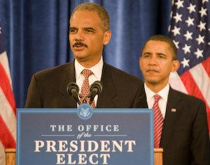 Eric Holder, when his appointment was announced