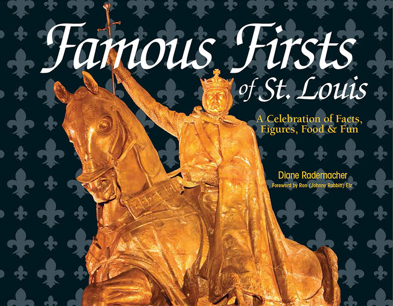 'Famous Firsts of St. Louis'