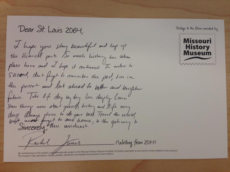 Dear St. Louis 2064: 'I hope you stay beautiful and keep up the historical parts,'  Rachel Kimes wrote on her postcard for a Missouri History Museum time capsule.