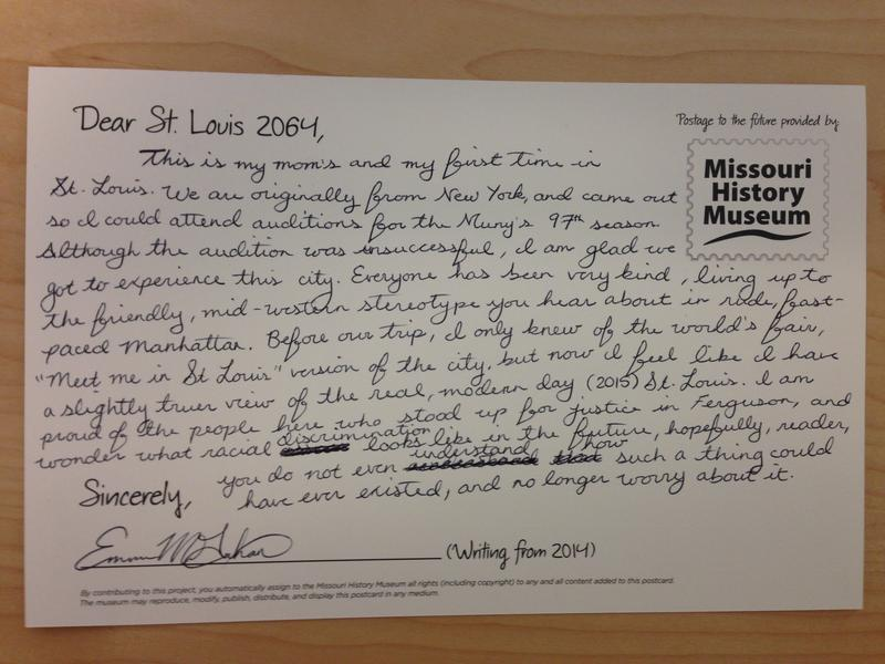 Dear St. Louis 2064: 'I am proud of the people here who stood up for justice in Ferguson and wonder what racial discrimination looks like in the future,'  Emma Tahon wrote on her postcard for a Missouri History Museum time capsule.