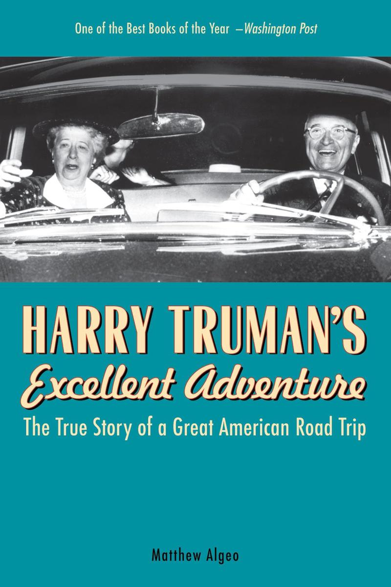 'Harry Truman's Excellent Adventure' by Matthew Algeo