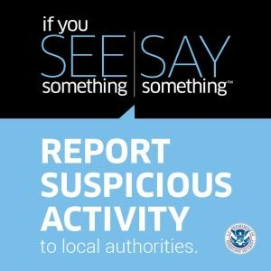"An example of a ""See Something, Say Something"" campaign from the Department of Homeland Security."