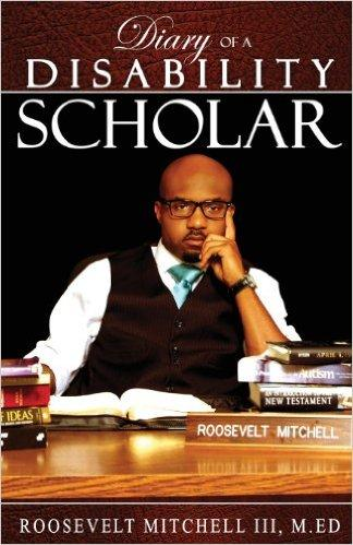 "Roosevelt Mitchell III is the author of several books including ""Diary of a Disability Scholar."""