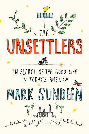"Mark Sundeen's ""The Unsettlers."""