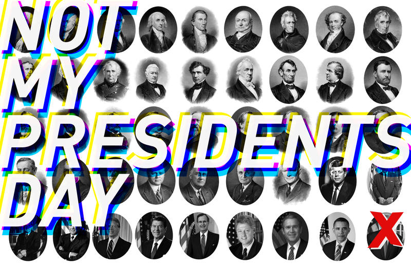 Artwork designed by organizer Charles Purnell for the St. Louis artists event depicts the words not my presidents day laid over official portraits of United States presidents with an X over Donald Trump's face.