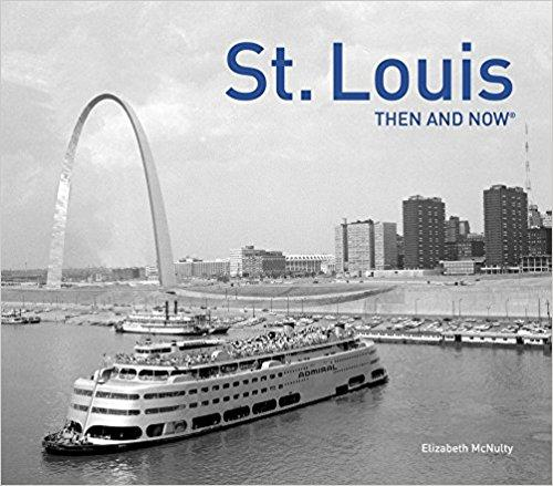 """St. Louis Then and Now."""